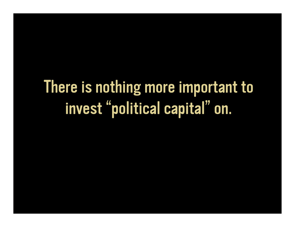 "There is nothing more important to invest ""poli..."