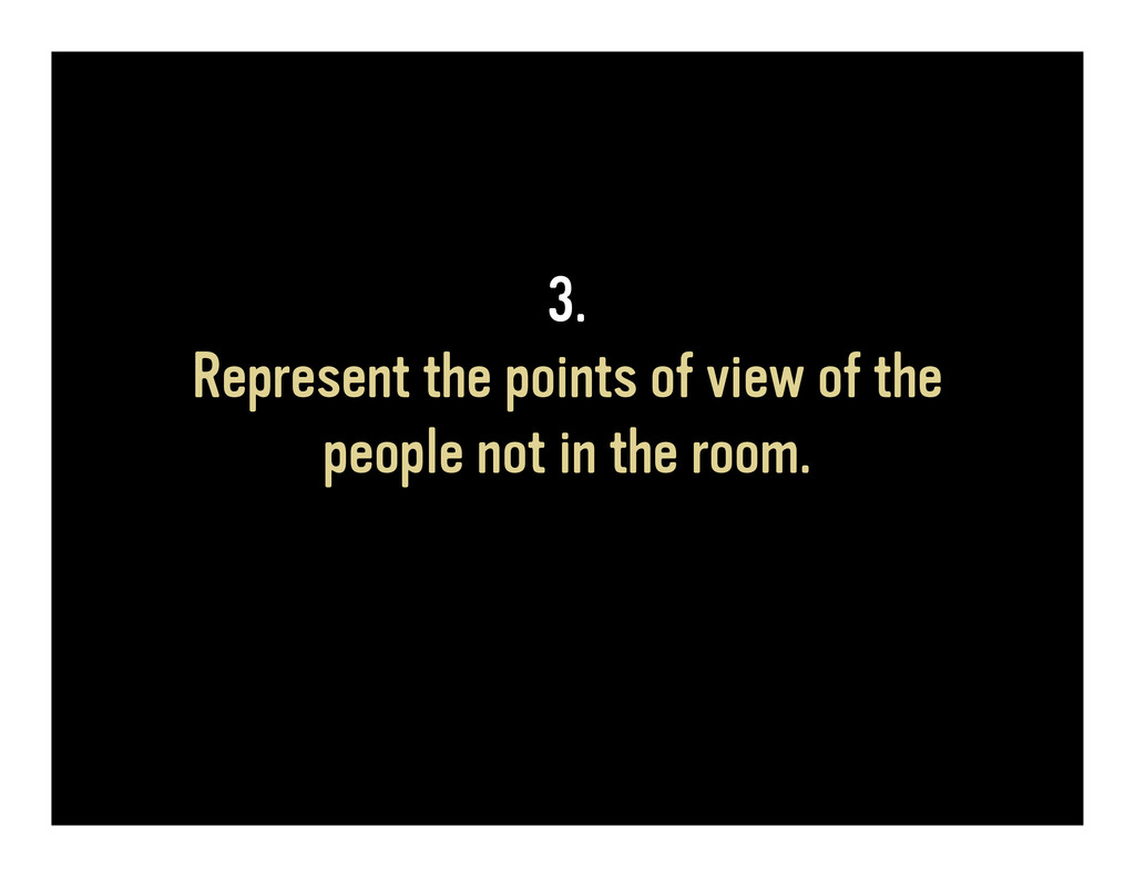 3. Represent the points of view of the people n...