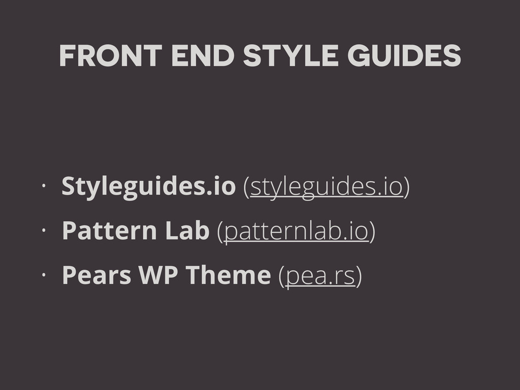 FRONT END STYLE GUIDES • Styleguides.io (styleg...