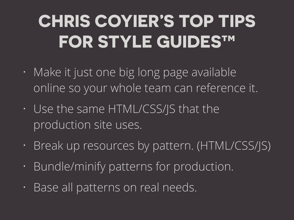 CHRIS COYIER'S TOP TIPS FOR STYLE GUIDES™ • Mak...