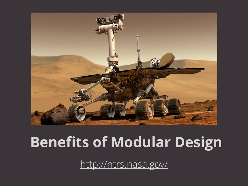 Benefits of Modular Design http://ntrs.nasa.gov/