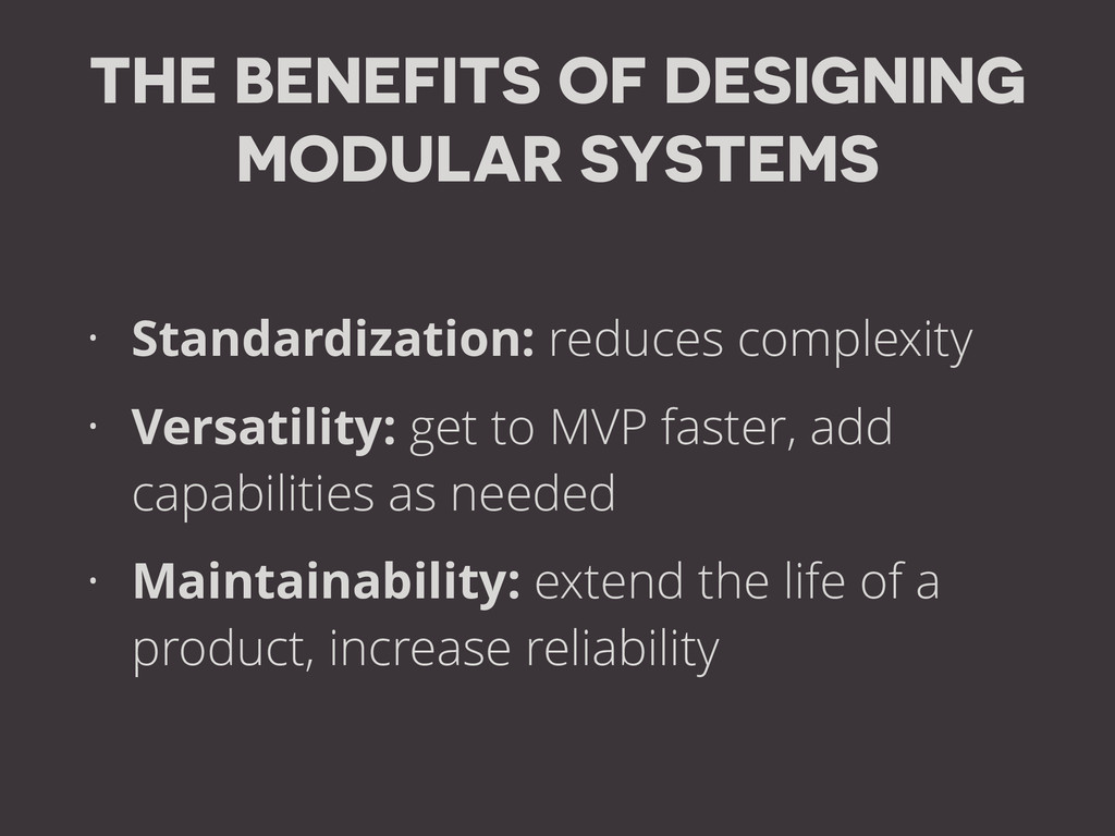 THE BENEFITS OF DESIGNING MODULAR SYSTEMS • Sta...