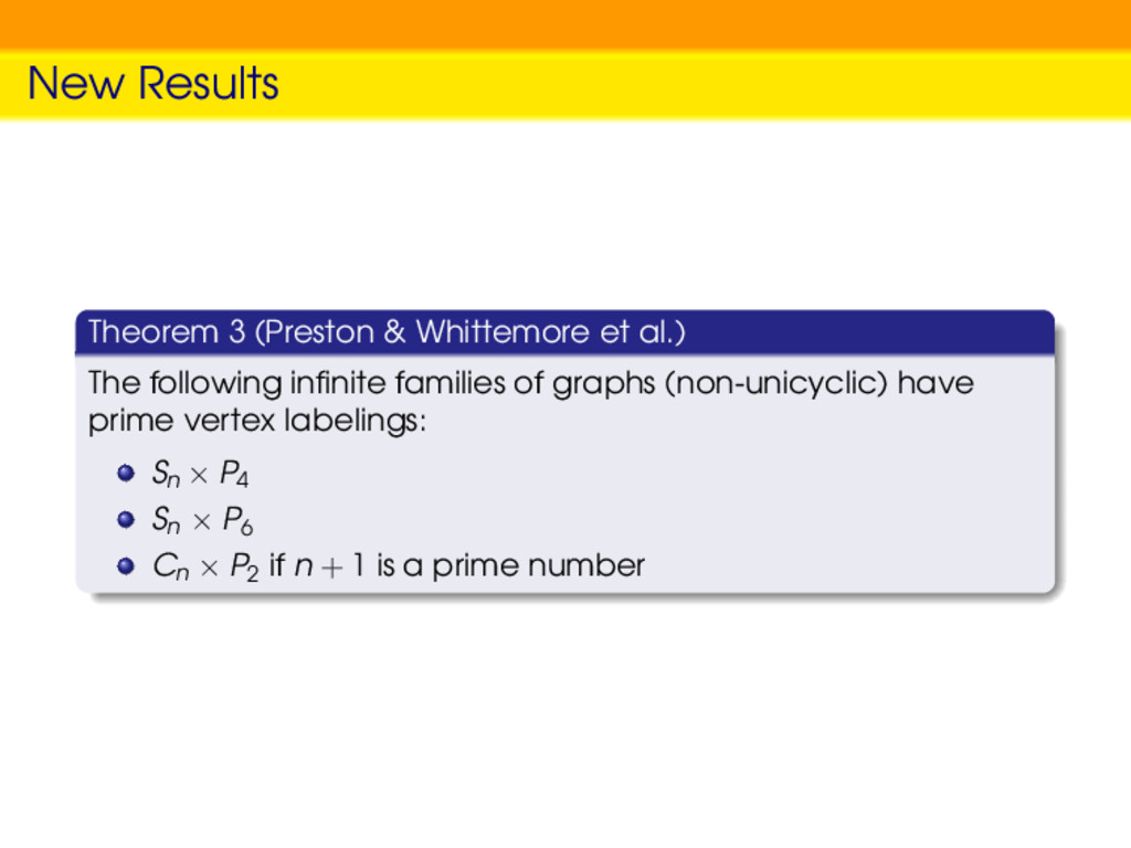 New Results Theorem 3 (Preston & Whittemore et ...