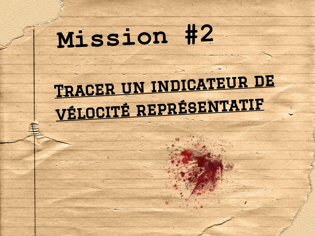 Mission #2 Tracer un indicateur de vélocité rep...