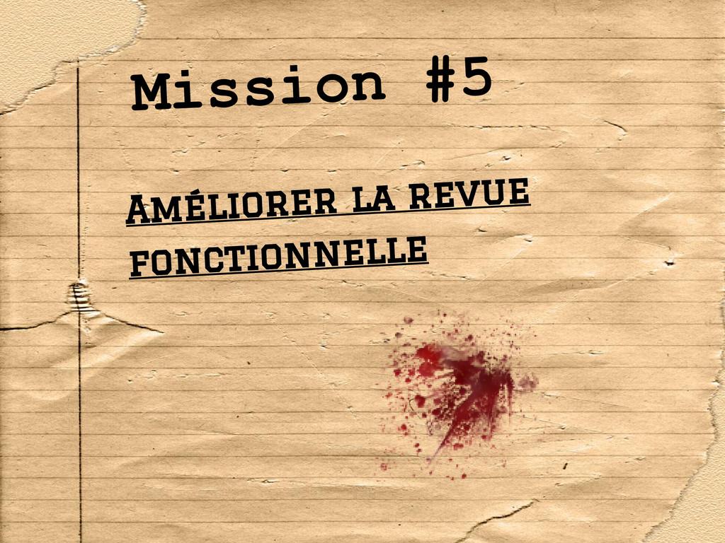 Mission #5 Améliorer la revue fonctionnelle