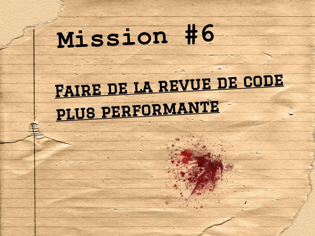 Mission #6 Faire de la revue de code plus perfo...