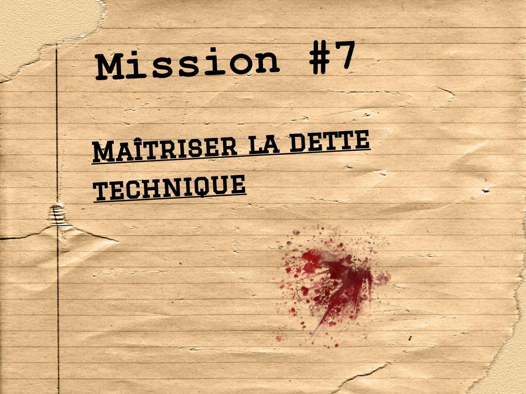 Mission #7 Maîtriser la dette technique