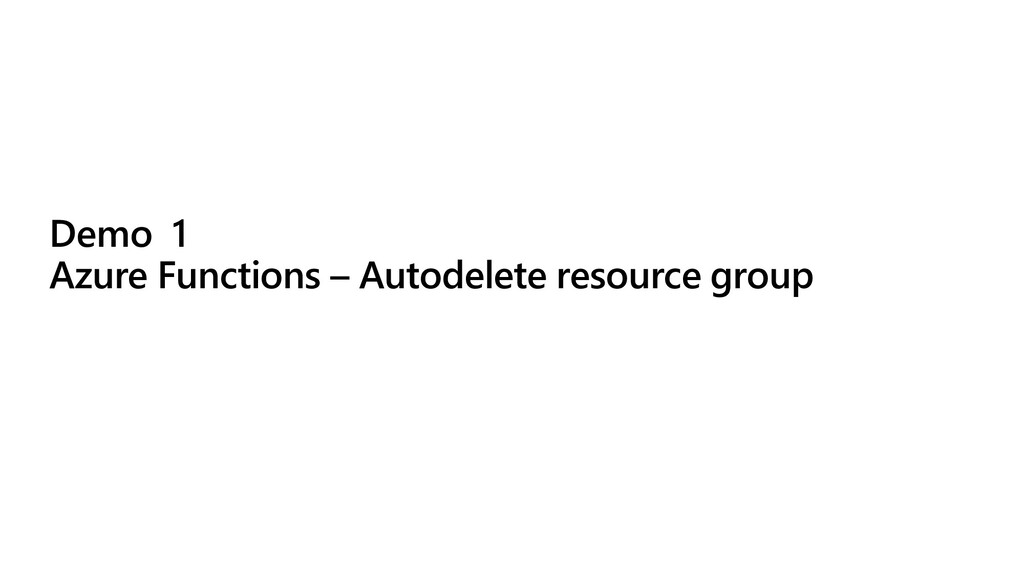Demo 1 Azure Functions – Autodelete resource gr...