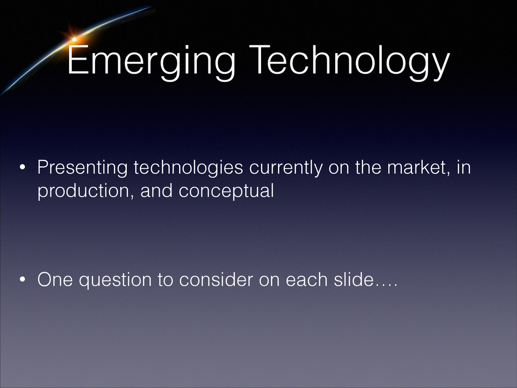 Emerging Technology • Presenting technologies c...