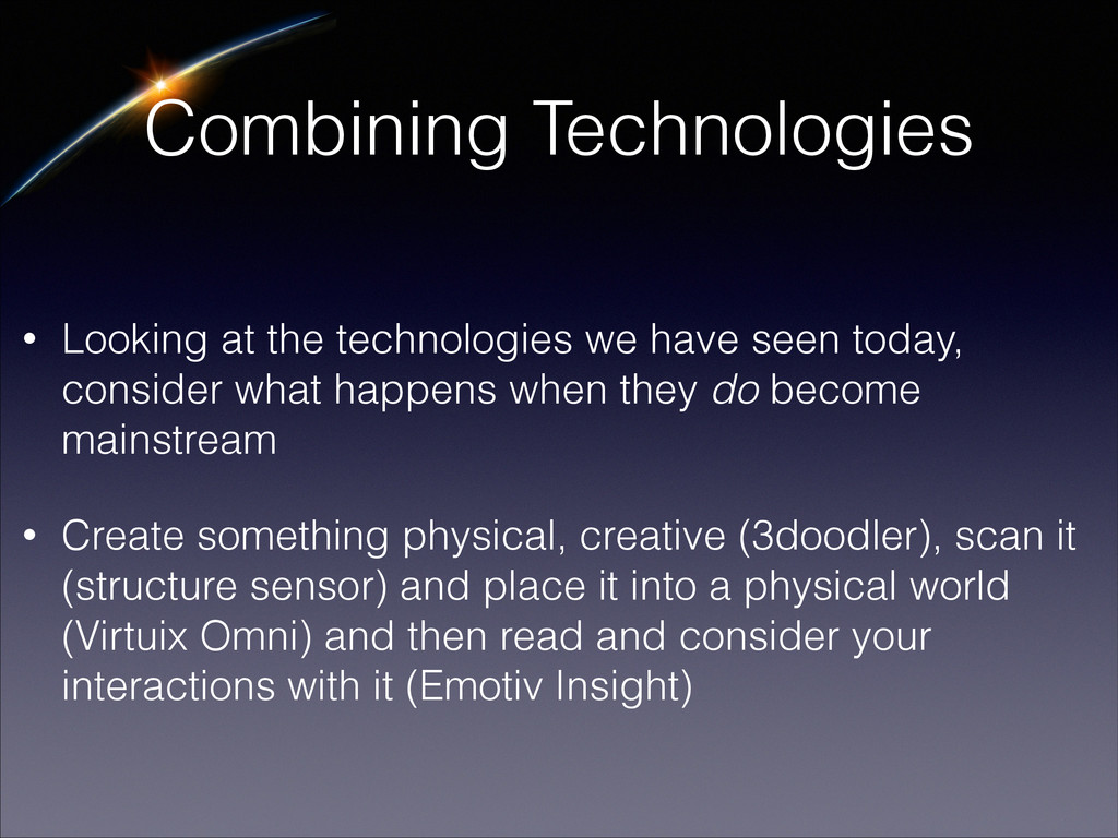 Combining Technologies • Looking at the technol...