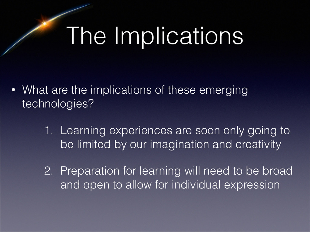 The Implications • What are the implications of...