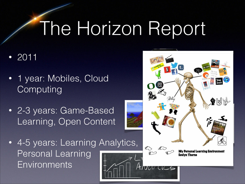 The Horizon Report • 2011 • 1 year: Mobiles, Cl...