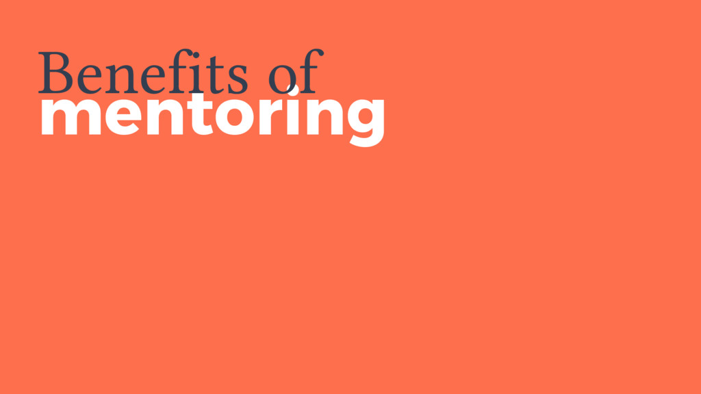 mentoring Benefits of