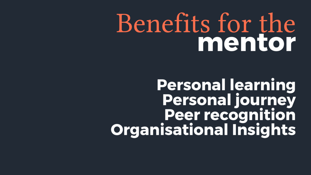 Benefits for the mentor Personal learning Perso...