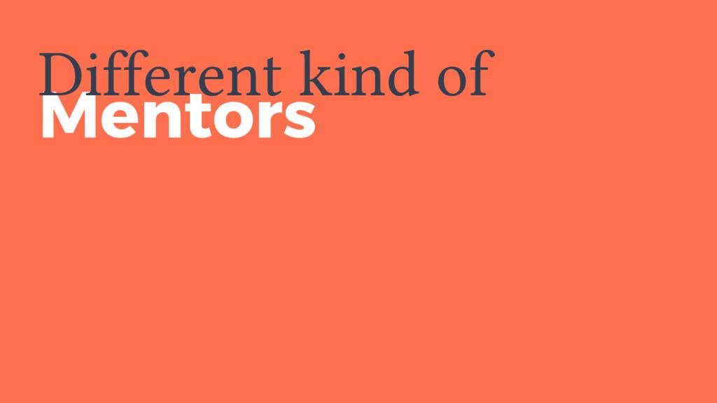 Mentors Different kind of