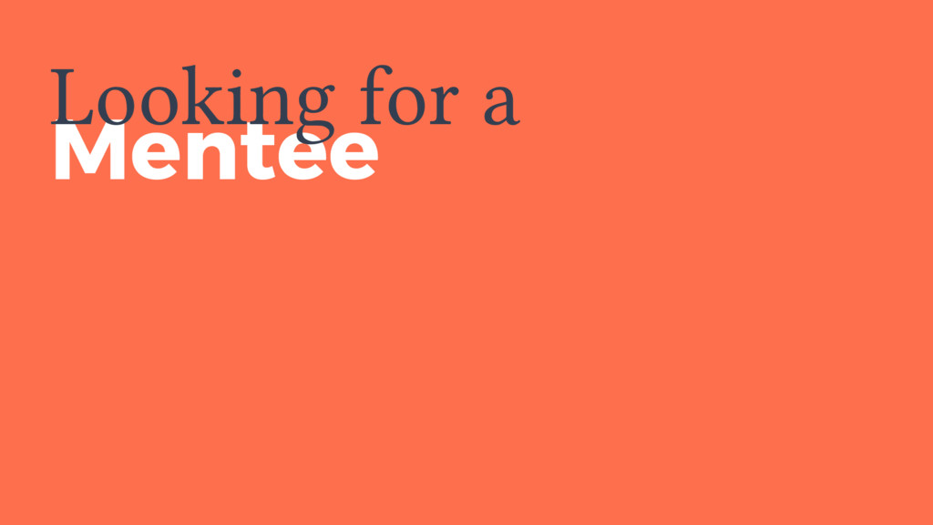 Mentee Looking for a
