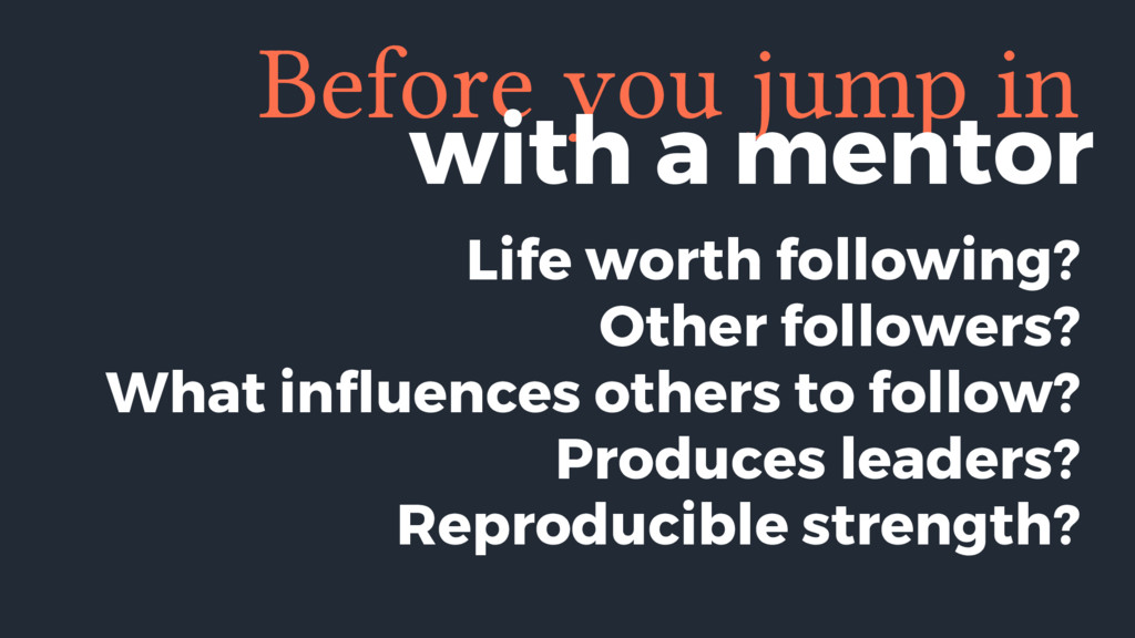 Before you jump in Life worth following? Other ...
