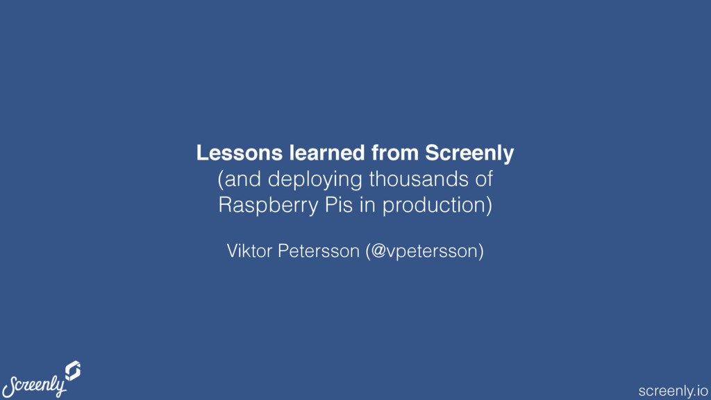 screenly.io Lessons learned from Screenly (and ...