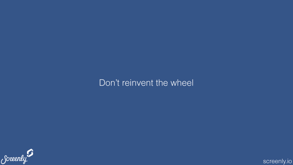 screenly.io Don't reinvent the wheel