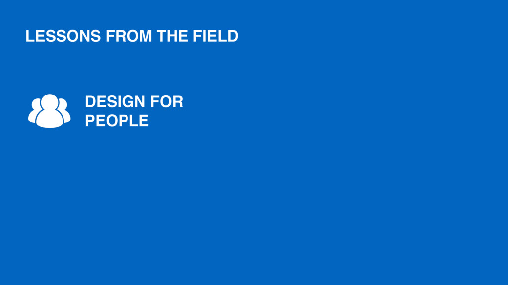 DESIGN FOR PEOPLE LESSONS FROM THE FIELD