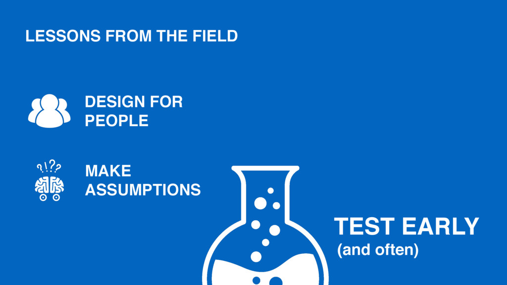 MAKE ASSUMPTIONS DESIGN FOR PEOPLE TEST EARLY (...