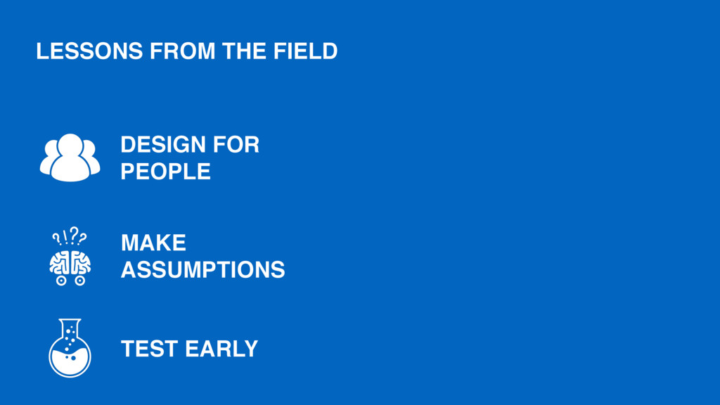 MAKE ASSUMPTIONS DESIGN FOR PEOPLE TEST EARLY L...