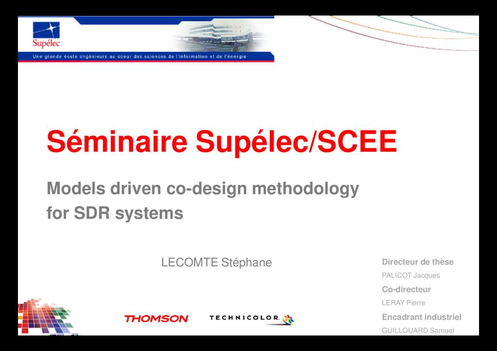 Séminaire Supélec/SCEE Models driven co-design ...