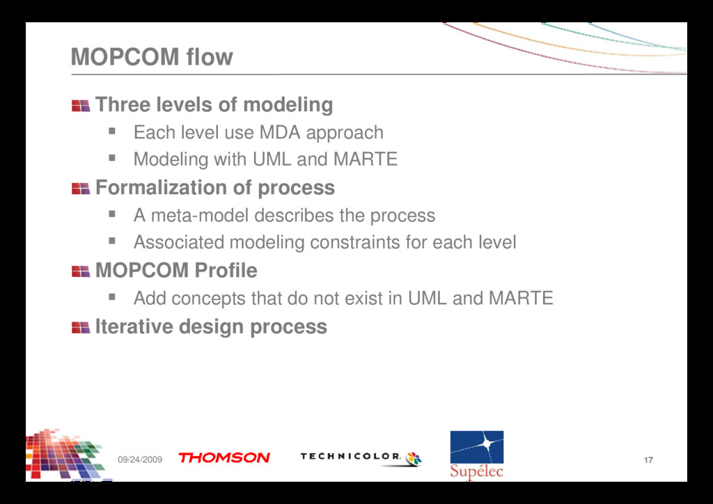 MOPCOM flow Three levels of modeling Each level...
