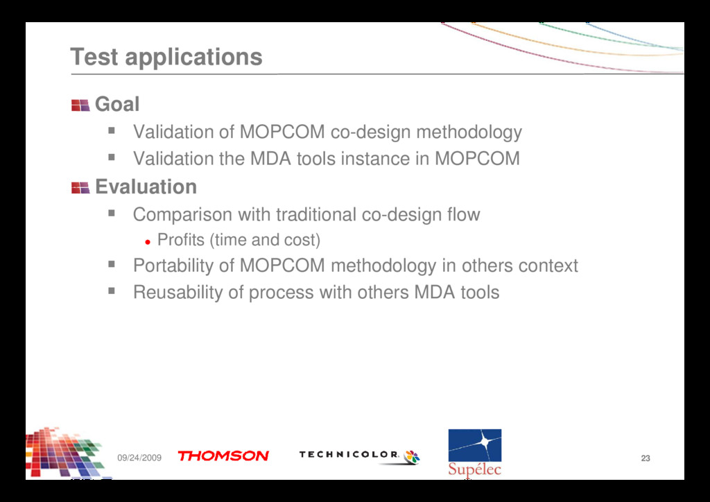 Test applications Goal Validation of MOPCOM co-...