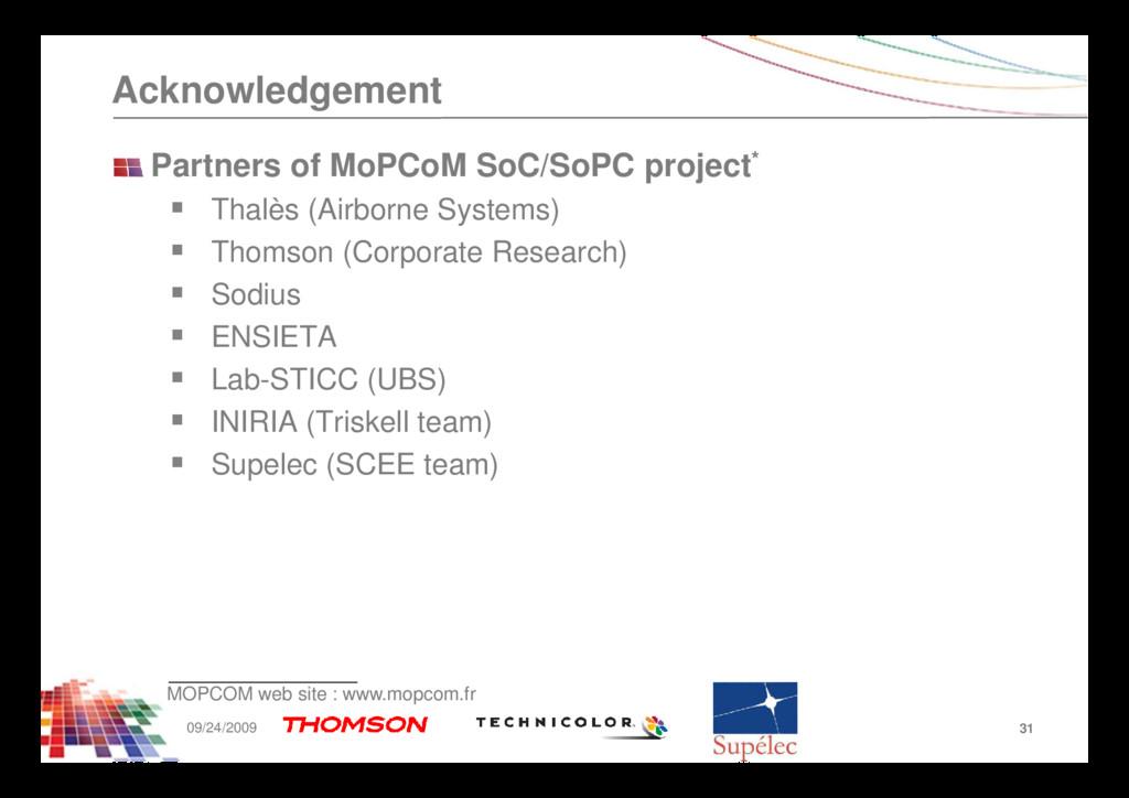Acknowledgement Partners of MoPCoM SoC/SoPC pro...