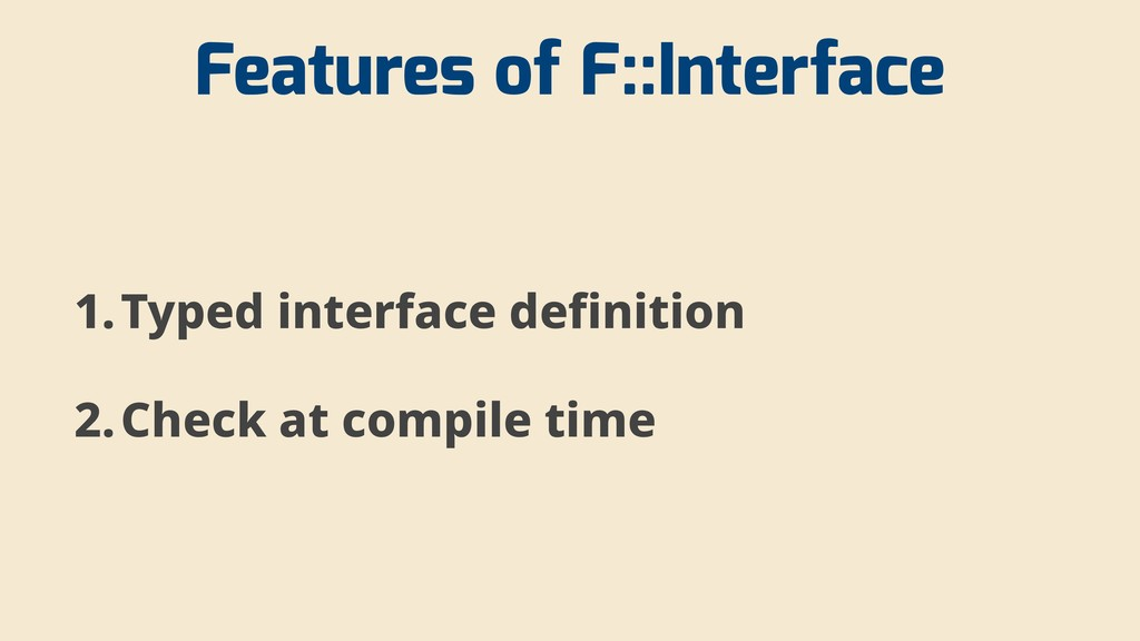 Features of F::Interface 1.Typed interface defi...