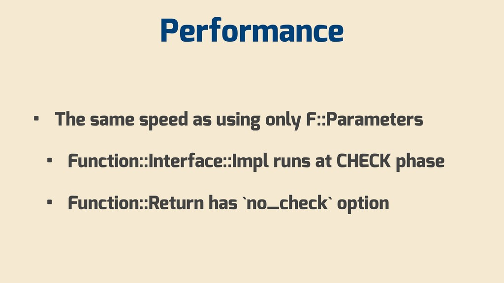 Performance • The same speed as using only F::P...