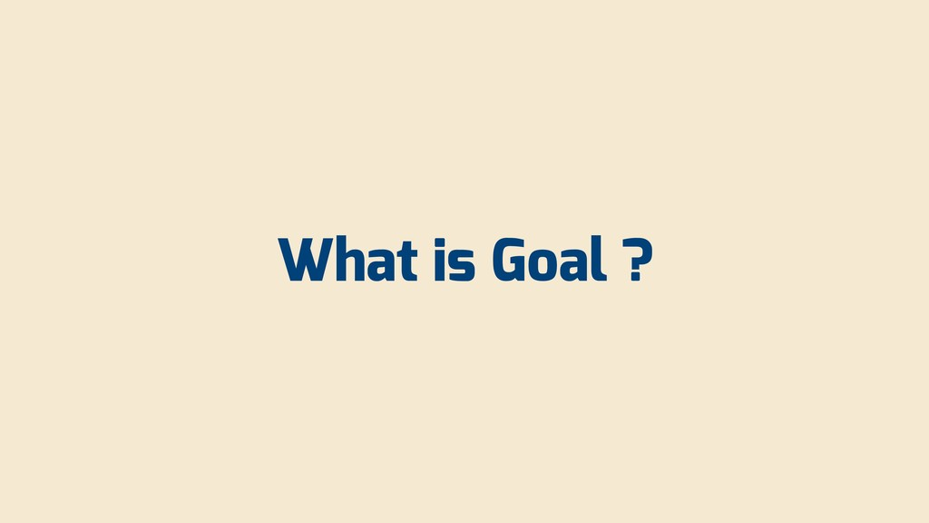 What is Goal ?
