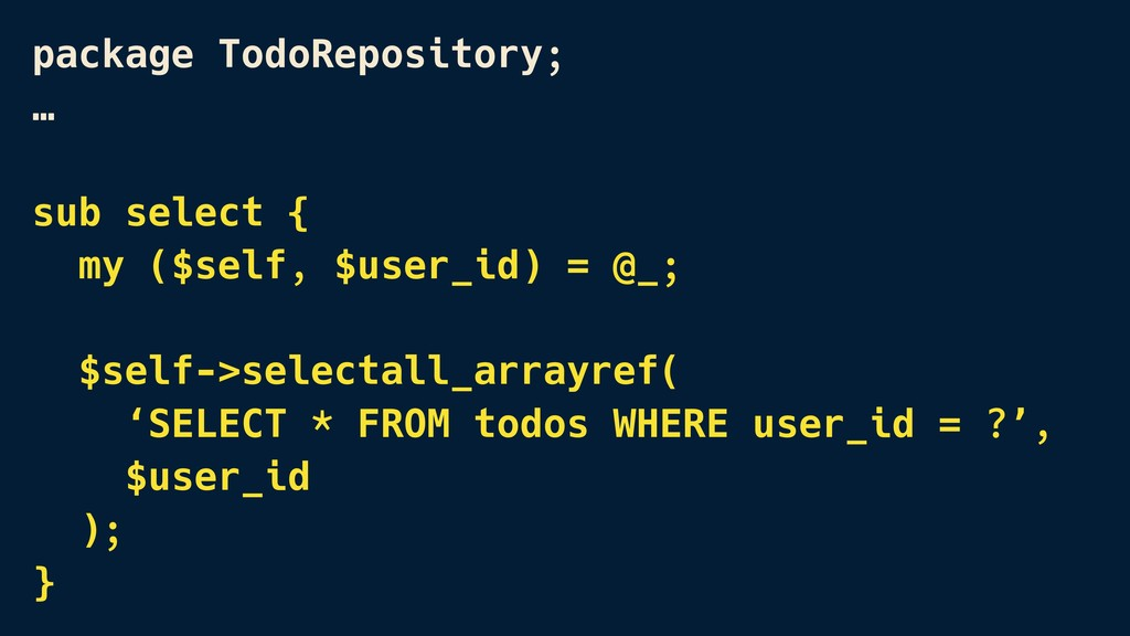 package TodoRepository; …  sub select { my ($s...
