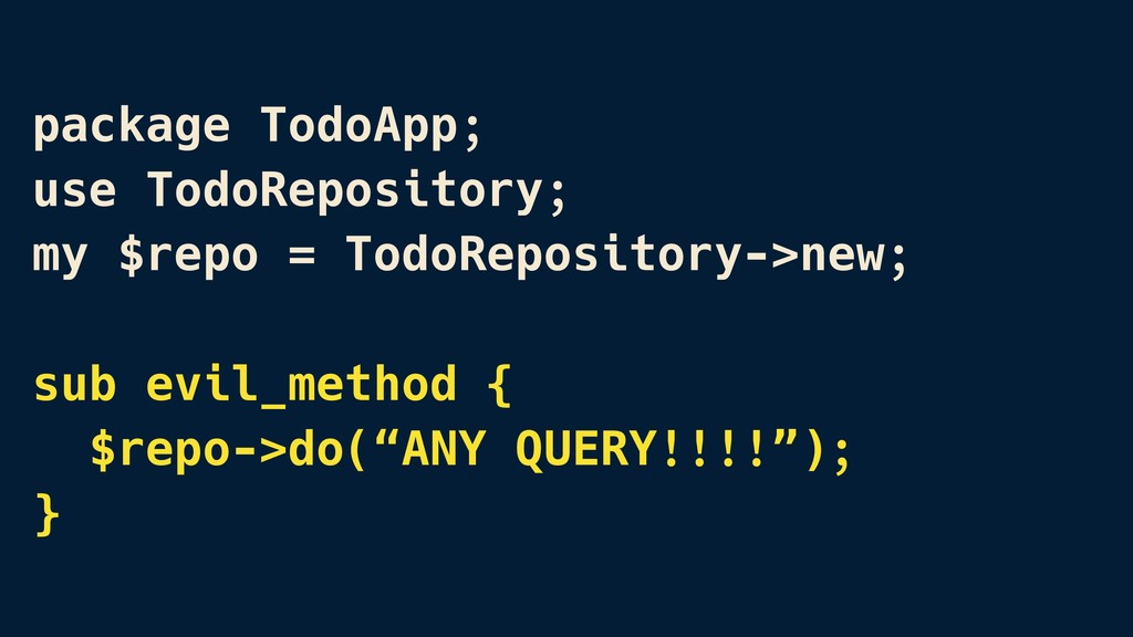package TodoApp; use TodoRepository; my $repo =...
