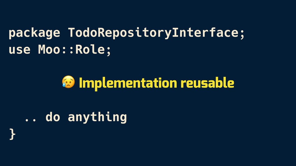 package TodoRepositoryInterface; use Moo::Role;...