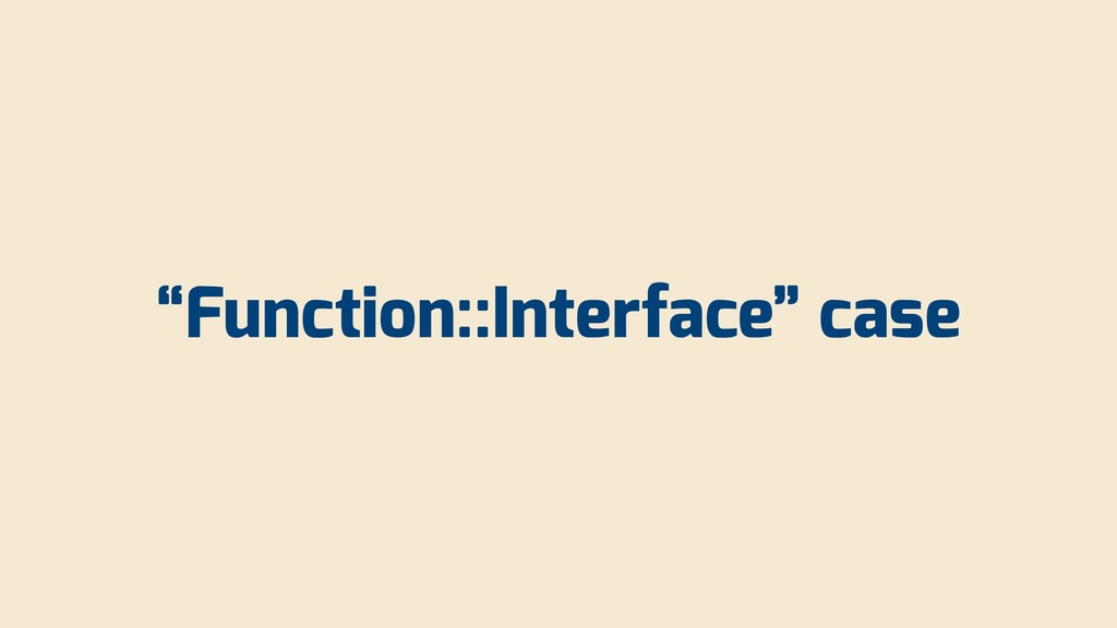 """""""Function::Interface"""" case"""