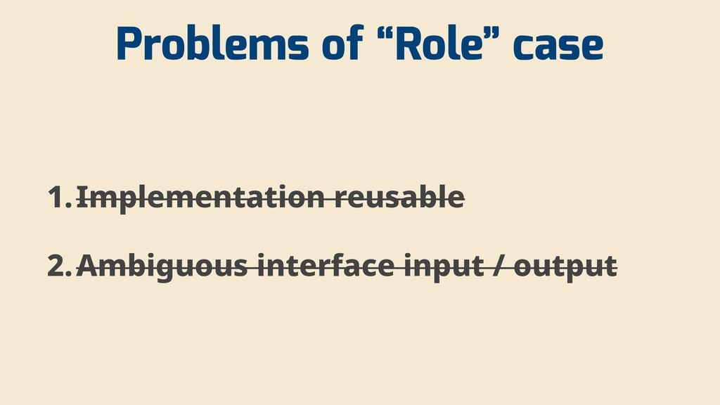 "Problems of ""Role"" case 1.Implementation reusab..."