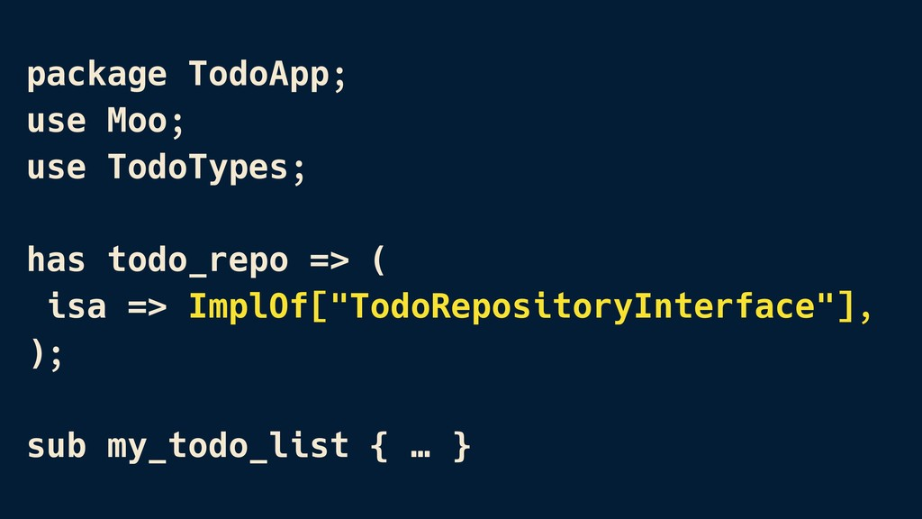 package TodoApp; use Moo; use TodoTypes; has to...