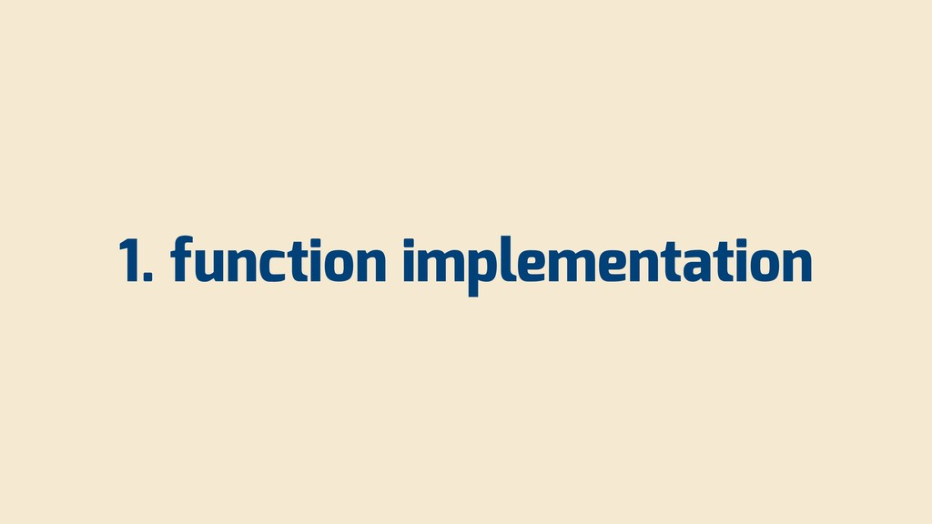 1. function implementation