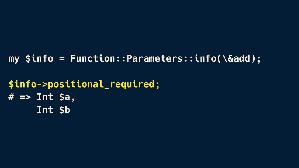 my $info = Function::Parameters::info(\&add); $...