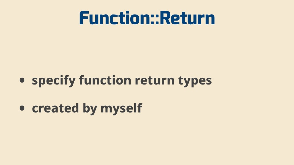 Function::Return • specify function return type...