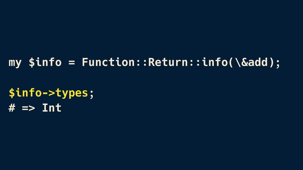 my $info = Function::Return::info(\&add); $info...