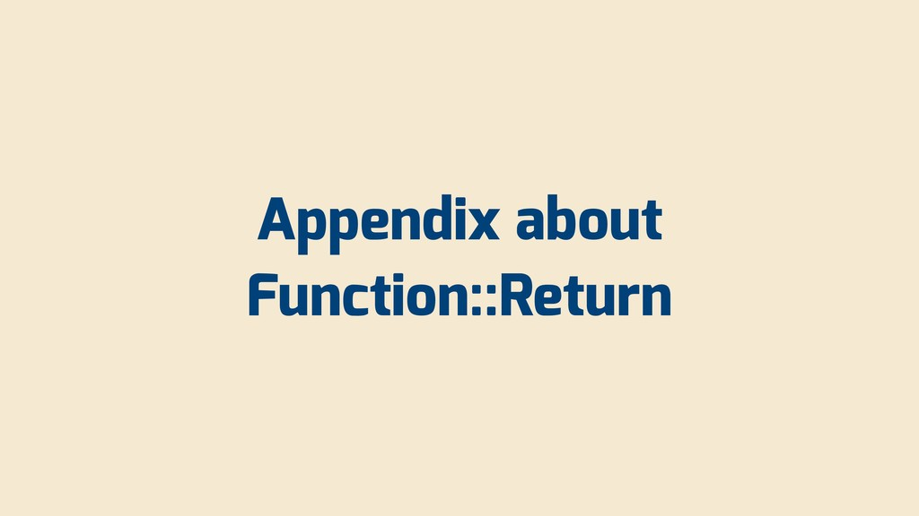 Appendix about Function::Return