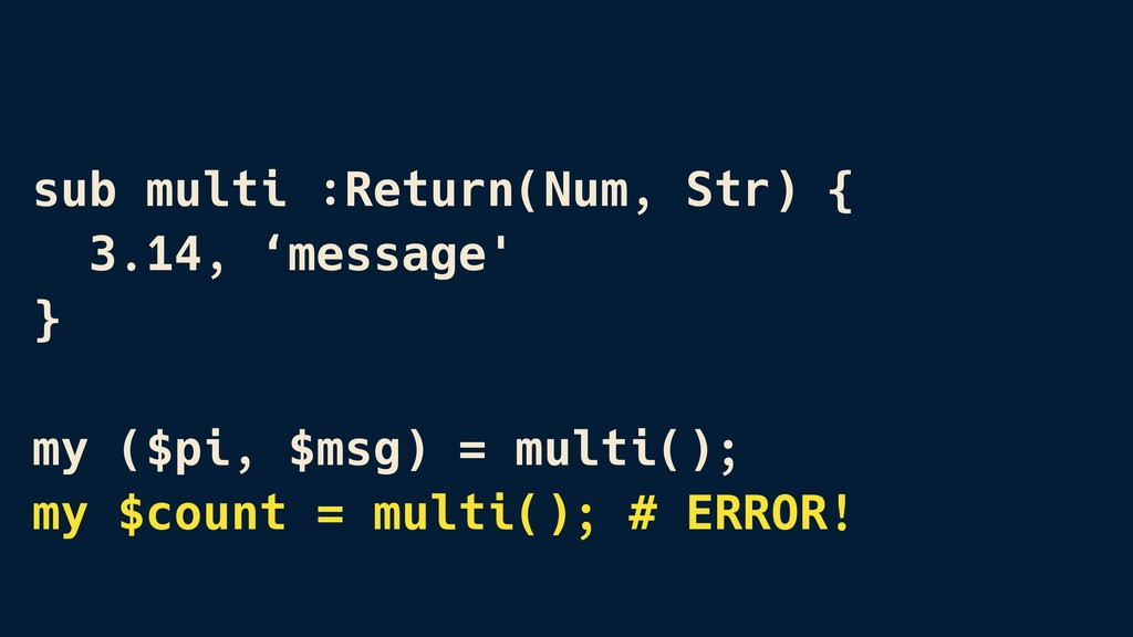 sub multi :Return(Num, Str) { 3.14, 'message' }...