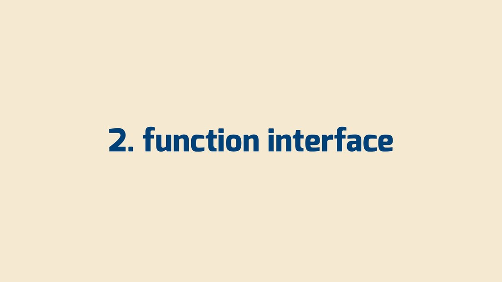 2. function interface