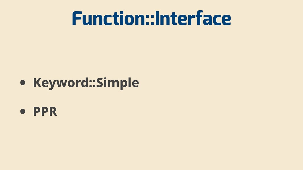 Function::Interface • Keyword::Simple • PPR
