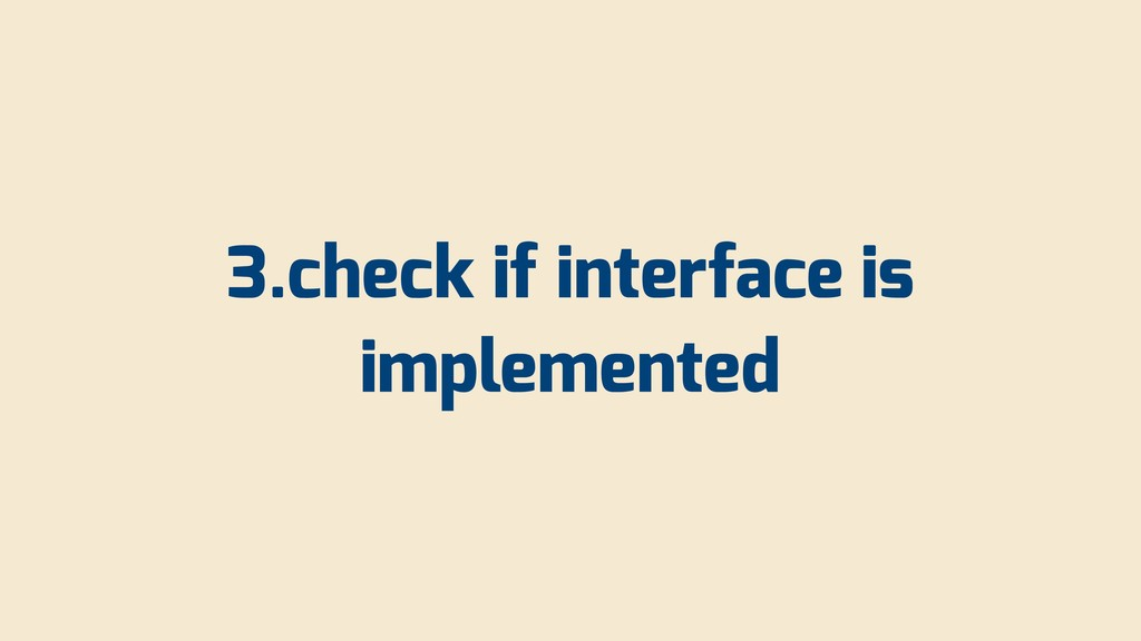 3.check if interface is implemented