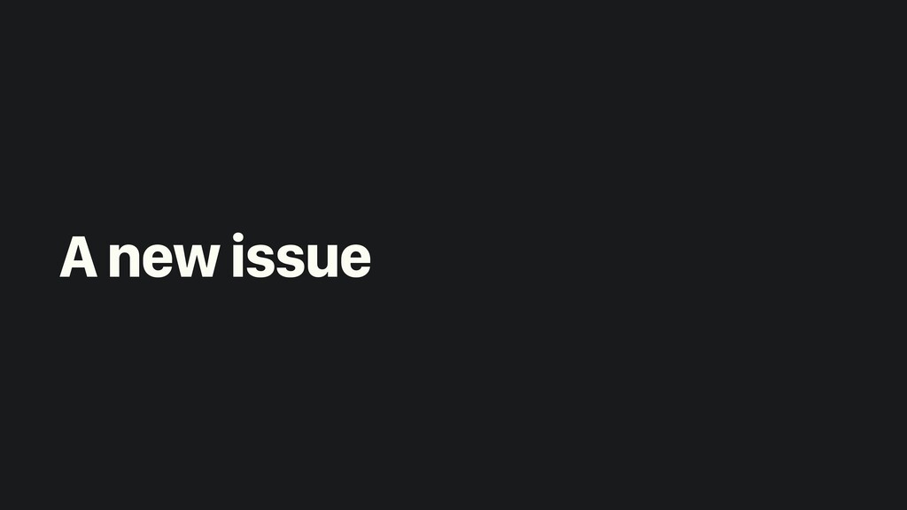 A new issue
