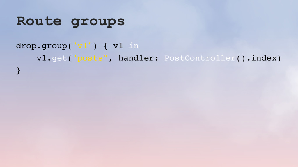 "Route groups drop.group(""v1"") { v1 in v1.get(""p..."